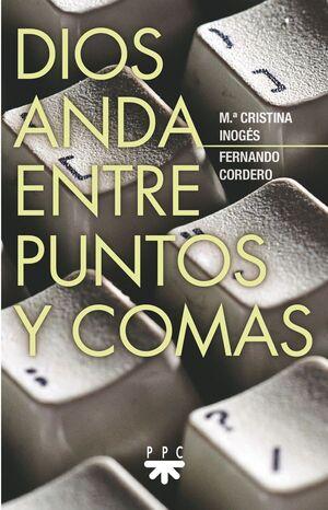 DIOS ANDA ENTRE PUNTOS Y COMAS