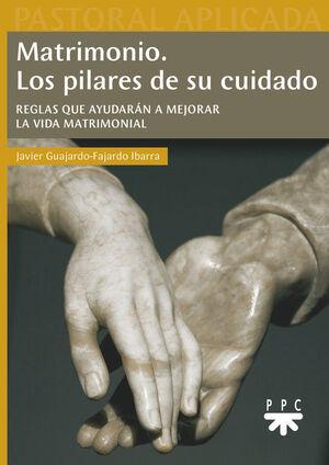 MATRIMONIO. LOS PILARES DE SU CUIDADO
