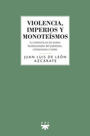 VIOLENCIA, IMPERIOS Y MONOTEÍSMO