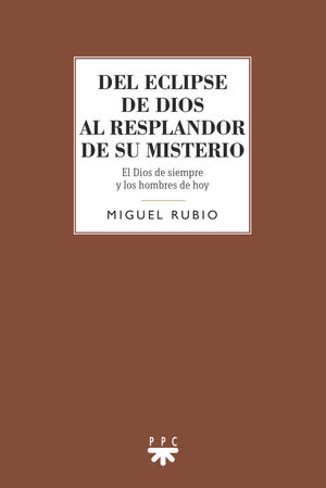 DEL ECLIPSE DE DIOS AL RESPLANDOR DE SU MISTERIO