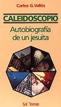 024 - CALEIDOSCOPIO. AUTOBIOGRAFÍA DE UN JESUITA