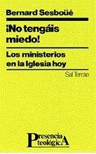 NO TENGÁIS MIEDO! LOS MINISTERIOS EN LA IGLESIA HOY