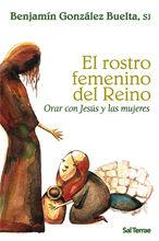 EL ROSTRO FEMENINO DEL REINO. ORAR CON JESÚS Y LAS MUJERES