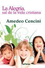 ALEGRÍA, SAL DE LA VIDA CRISTIANA, LA
