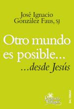 OTRO MUNDO ES POSIBLE... DESDE JESÚS