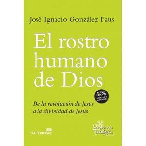 ROSTRO HUMANO DE DIOS, EL - NUEVA EDICION