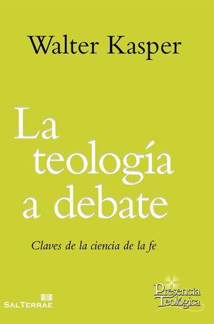 LA TEOLOGÍA, A DEBATE