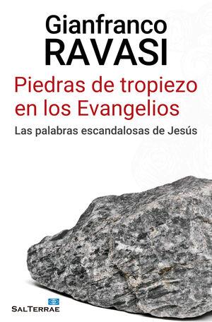PIEDRAS DE TROPIEZO EN LOS EVANGELIOS