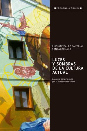 LUCES Y SOMBRAS DE LA CULTURA ACTUAL
