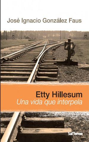 ETTY HILLESUM UNA VIDA QUE INTERPELA
