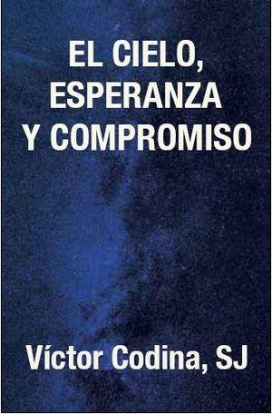 EL CIELO, ESPERANZA Y COMPROMISO