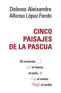 CINCO PAISAJES DE LA PASCUA