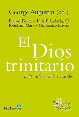 DIOS TRINITARIO, EL. LA FE CRISTIANA EN LA ERA SECULAR