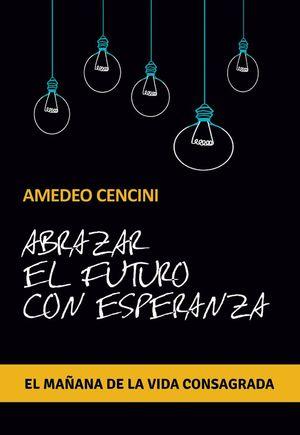 ABRAZAR EL FUTURO CON ESPERANZA