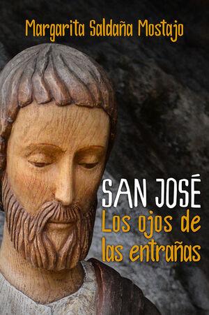 SAN JOSÉ. LOS OJOS DE LAS ENTRAÑAS