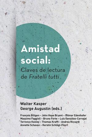 AMISTAD SOCIAL: CLAVES DE LECTURA DE FRATELLI TUTTI