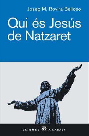 QUI ÉS JESÚS DE NATZARET.