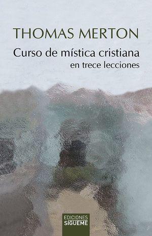 CURSO DE MÍSTICA CRISTIANA EN TRECE LECCIONES