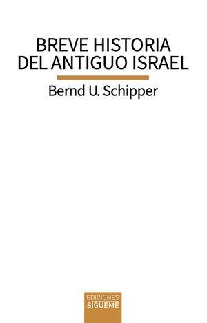 BREVE HISTORIA DEL ANTIGUO ISRAEL