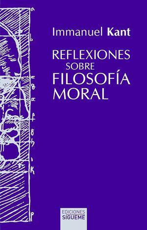 REFLEXIONES SOBRE FILOSOFÍA MORAL (REEDICIÓN)