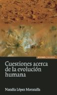 CUESTIONES ACERCA DE LA EVOLUCIÓN HUMANA