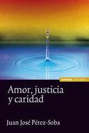 AMOR, JUSTICIA Y CARIDAD