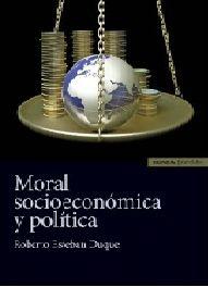 MORAL SOCIOECONÓMICA Y POLÍTICA