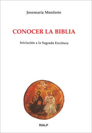 CONOCER LA BIBLIA. INICIACIÓN A LA SAGRADA ESCRITURA
