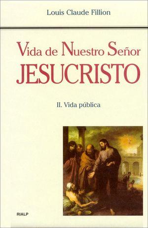VIDA DE NUESTRO SEÑOR JESUCRISTO. II. VIDA PÚBLICA