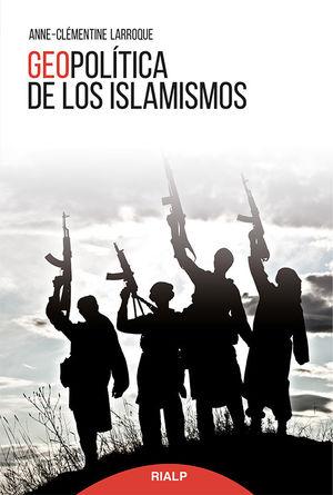 GEOPOLÍTICA DE LOS ISLAMISMOS