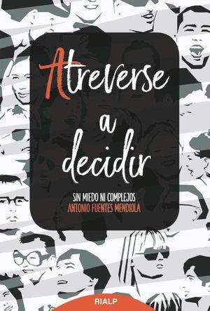 ATREVERSE A DECIDIR