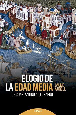 ELOGIO DE LA EDAD MEDIA