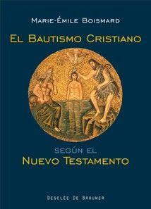 EL BAUTISMO CRISTIANO SEGÚN EL NUEVO TESTAMENTO
