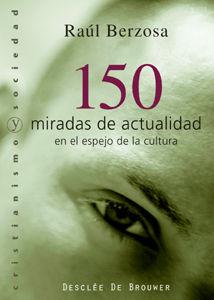 150 MIRADAS DE ACTUALIDAD EN EL ESPEJO DE LA CULTURA