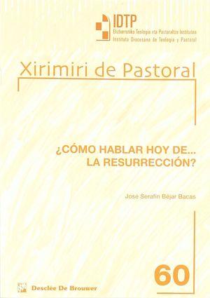 ¿CÓMO HABLAR HOY DE... LA RESURRECCIÓN?