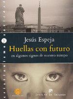 HUELLAS CON FUTURO EN ALGUNOS SIGNOS DE NUESTRO TIEMPO