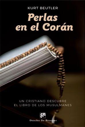PERLAS EN EL CORÁN. UN CRISTIANO DESCUBRE EL LIBRO DE LOS MUSULMANES