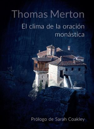 CLIMA DE LA ORACION MONASTICA, EL