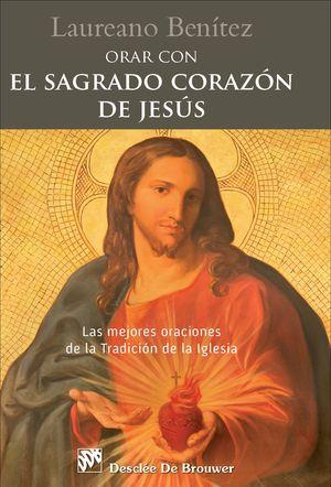 ORAR CON... EL SAGRADO CORAZÓN DE JESÚS