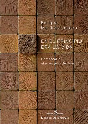 EN EL PRINCIPIO ERA LA VIDA. COMENTARIO AL EVANGELIO DE JUAN