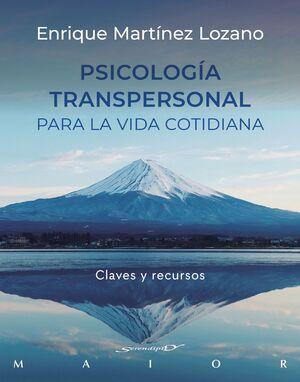 PSICOLOGIA TRANSPERSONAL PARA LA VIDA COTIDIANA