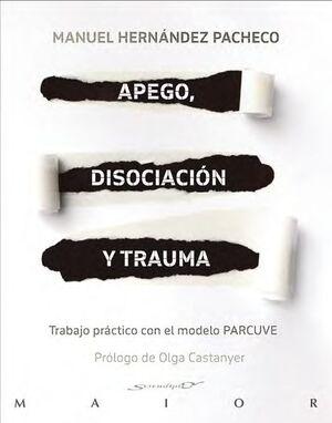 APEGO DISOCIACION Y TRAUMA. MODELO PARCUVE