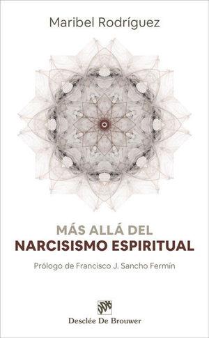 MÁS ALLÁ DEL NARCISISMO ESPIRITUAL