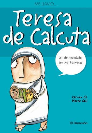 ME LLAMO TERESA DE CALCUTA