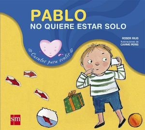 PABLO NO QUIERE ESTAR SOLO