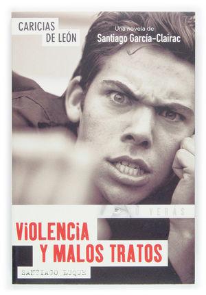 VIOLENCIA Y MALOS TRATOS
