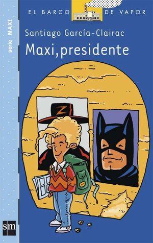 MAXI, PRESIDENTE