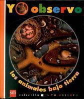 YO OBSERVO LOS ANIMALES BAJO TIERRA