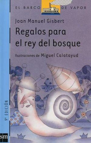 REGALOS PARA EL REY DEL BOSQUE