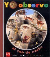 YO OBSERVO EL ZOO DE NOCHE